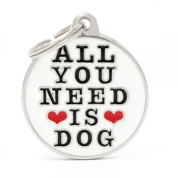 All You Need is Dog Pet ID Tag